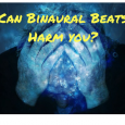 Can Binaural Beats Harm you