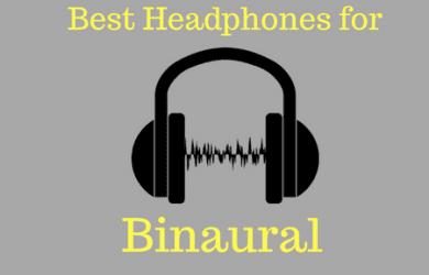 Best Headphones for Binaural Beats