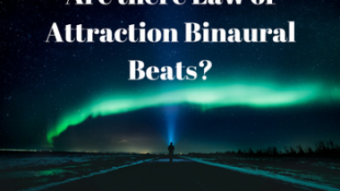 Law of Attraction Binaural Beats