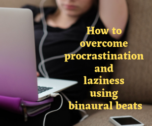 how to overcome procrastination and laziness