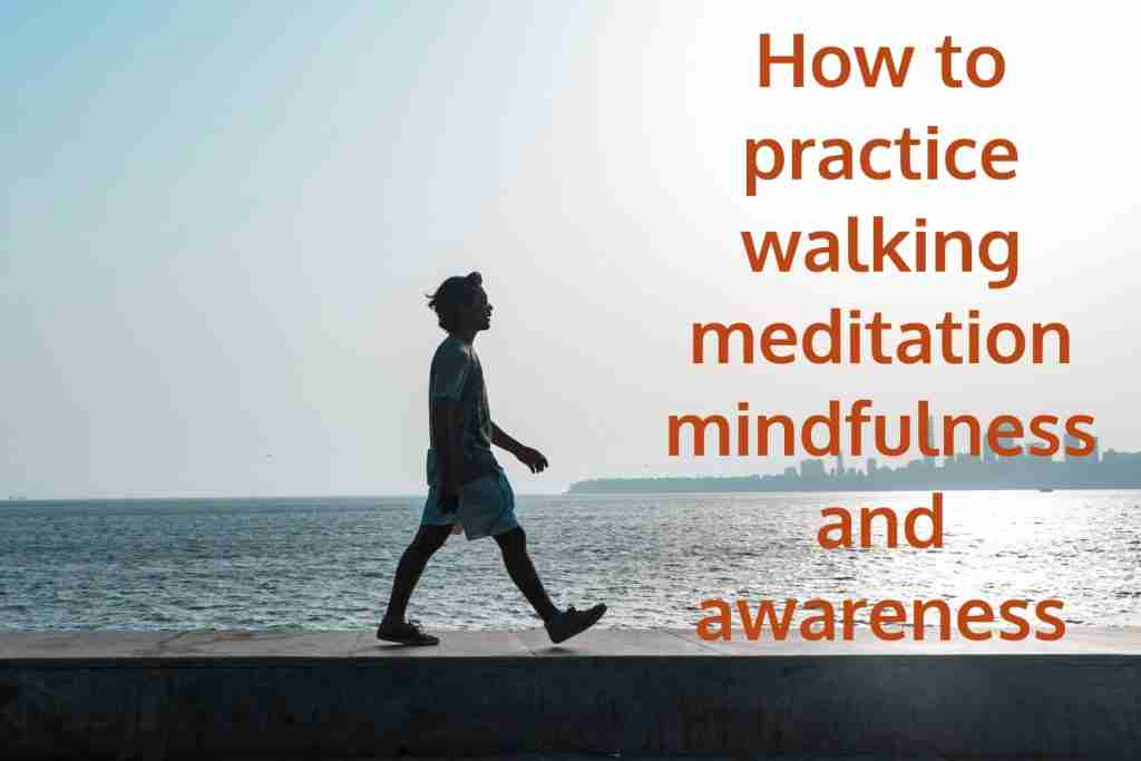 walking medita mindfulness